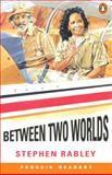 Between Two Worlds 9780582402980