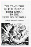 The Teachings of the Essenes from Enoch to the Dead Sea Scrolls 9780846442981