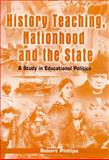 History Teaching, Nationhood and the State 9780304702985