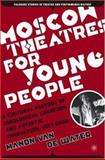 Moscow Theatres for Young People 9781403972989