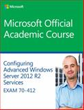 70-412 Confguring Advanced Windows Server 2012 Services R2 1st Edition