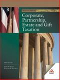 Corporate, Partnership, Estate and Gift Taxation 9780759363007