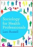Sociology for Health Professionals 1st Edition
