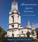 Hawksmoor's London Churches 9780226173030