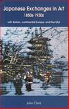 Japanese Exchanges in Art, 1850s-1930s 9781864873030