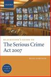 Blackstone's Guide to the Serious Crime Act 2007 9780199543045