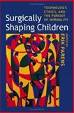 Surgically Shaping Children 9780801883057