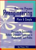 Business Process Reengineering Plain and Simple 9780874253085