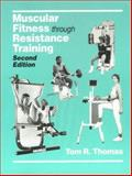 Muscular Fitness Through Resistance Training 9780945483090