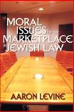 Moral Issues of the Marketplace in Jewish Law 9781933143095