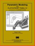 Parametric Modeling with Pro/ENGINEER Wildfire 3. 0 9781585033096