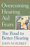 Overcoming Hearing Aid Fears 9780813533100