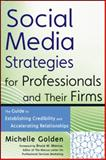 Social Media Strategies for Professionals and Their Firms 1st Edition