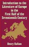 Introduction to the Literature of Europe in the First Half of the 17th Century 9781410203113