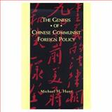 The Genesis of Chinese Communist Foreign Policy 9780231103114