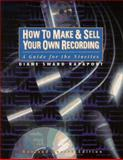 How to Make and Sell Your Own Recording 9780134023144
