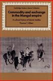Commodity and Exchange in the Mongol Empire 9780521893145