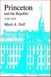 Princeton and the Republic, 1768-1822 9781573833158