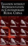 Taxation Without Representation in Contemporary Rural China 9780521813181