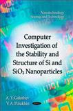 Computer Investigation of the Stability and Structure of Si and SiO2 Nanoparticles 9781613243183