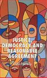 Justice, Democracy and Reasonable Agreement 9781403933195