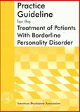 Practice Guideline for the Treatment of Patients with Borderline Personality Disorder 9780890423196