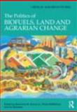 The Politics of Biofuels, Land and Agrarian Change 9780415613200