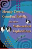 Strange Curves, Counting Rabbits, and Other Mathematical Explorations 9780691113210