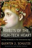Habits of the High-Tech Heart 9780801023224