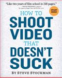 How to Shoot Video that Doesn't Suck 9780761163237