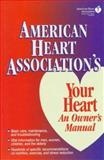 The American Heart Association's Your Heart 9780133593242