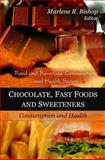 Chocolate, Fast Foods and Sweeteners 9781608763252