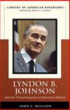 Lyndon B. Johnson and the Transformation of American Politics 1st Edition