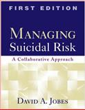 Managing Suicidal Risk 9781593853273