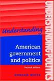 Understanding American Government and Politics 9780719073274