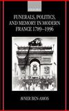 Funerals, Politics, and Memory in Modern France, 1789-1996 9780198203285