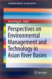 Perspectives on Environmental Management and Technology in Asian River Basins 9789400723290
