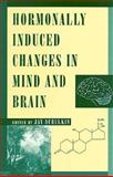 Hormonally Induced Changes in Mind and Brain 9780126313307