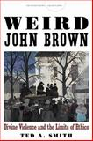 Weird John Brown 1st Edition