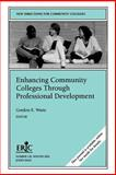 Enhancing Community Colleges Through Professional Development 9780787963309
