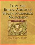 Legal and Ethical Aspects of Health Information Management 3rd Edition