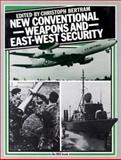 New Conventional Weapons and East-West Security 9780275903312