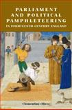 Parliament and Political Pamphleteering in Fourteenth-Century England 9781903153314