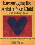 Encouraging the Artist in Your Child 9780312033316