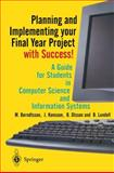 Planning and Implementing Your Final Year Project - With Success! 9781852333324