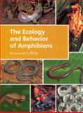 The Ecology and Behavior of Amphibians 9780226893341