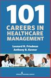 101 Careers in Health Care Management 1st Edition