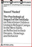 The Psychological Impact of the Intifada on Palestinian Children Living in Refugee Camps in the West Bank, As Reflected in Their Dreams, Drawings and Behavior 9783631453353