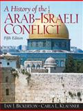 A History of the Arab-Israeli Conflict 9780132223355