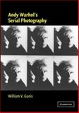 Andy Warhol's Serial Photography 9780521823357